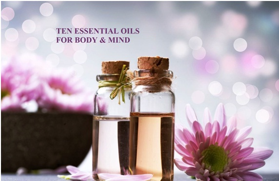 TEN ESSENTIAL OILS FOR BODY AND MIND
