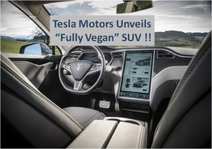 Tesla Motors unveils 'Fully Vegan' SUV