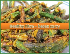 HEALTHY RECIPE : OKRA - BESAN CURRY