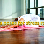 Yoga pose for stress relief