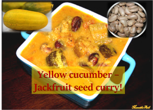 Yellow cucumber - Jackfruit Seed Curry
