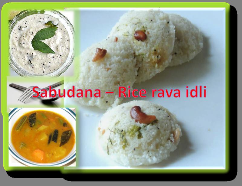 Sago [Sabudana-Rice Rava Idli]
