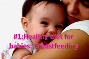 Healthy Diet For Babies: Breastfeeding