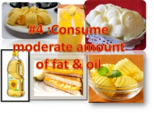 Consume Moderate Amount of Fats & Oils