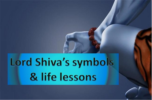Lord Shiva Symbols And Life Lessons
