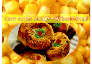 Corn Cutlet Recipe - Baked/Fried