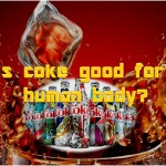 Is Coke good for human body?