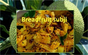 Breadfruit Subji