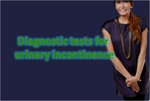 Diagnostic Tests For Urinary Incontinence