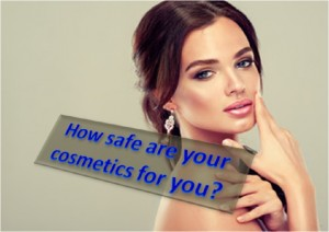 How safe are your cosmetics for you?