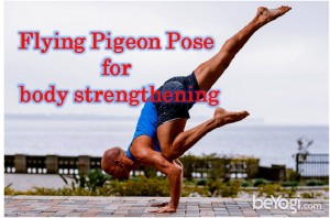 Flying pigeon pose for body strengthening