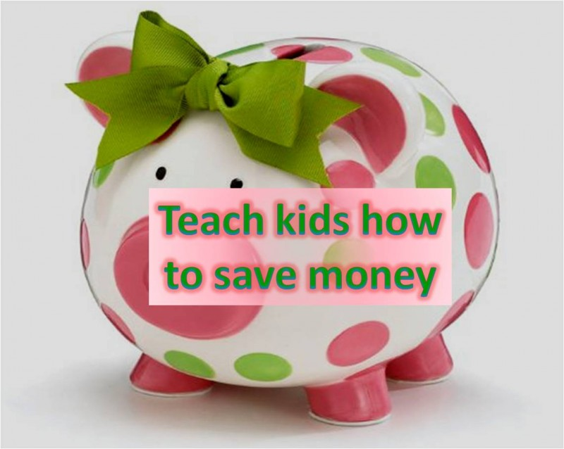 Teach Kids how to save money