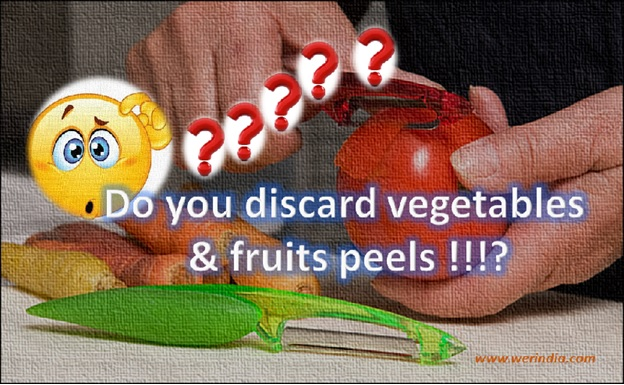 Think twice before throwing fruits and vegetables peels