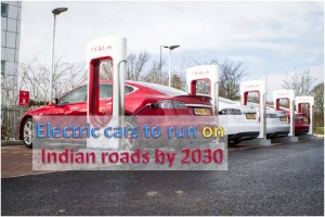 Electric cars on Indian road by 2030