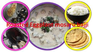 Roasted EggplantMosaru Bajji