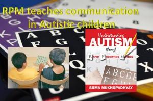 RPM teaches communication in Autistic Children