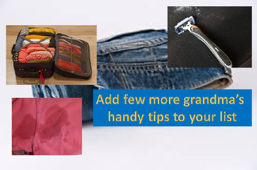 Add few more grandma's handy tips to your list