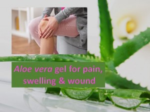 Aloe Vera Gel For Pain Swelling and Wounds