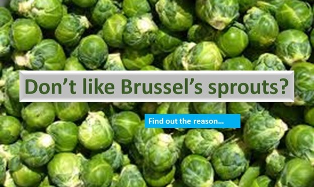 Why Brussels sprouts are disliked?