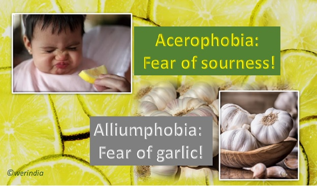 Acerophobia - Fear of Sourness and Alliumphobia - Fear of Garlic