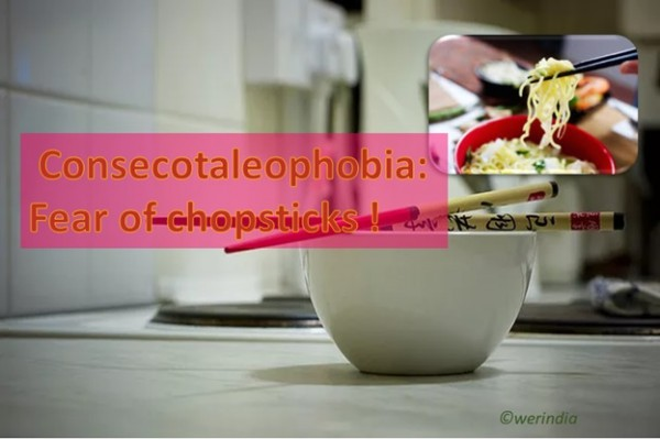 Consecotaleophobia - Fear of Chopsticks