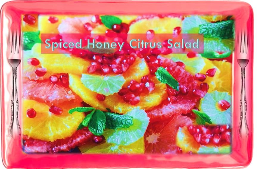 Spiced honey citrus salad