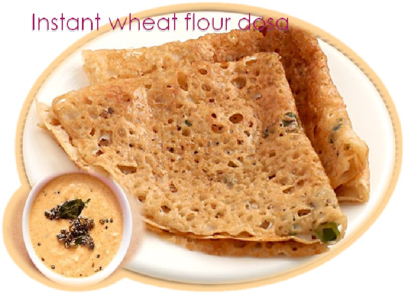 Instant Wheat flour Dosa