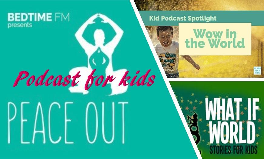 Nine Podcasts for kids