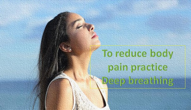 Practice Deep Breathing To Reduce Body Pain
