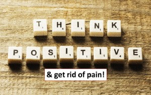 Power Of Positivity To Get Rid Of Pain