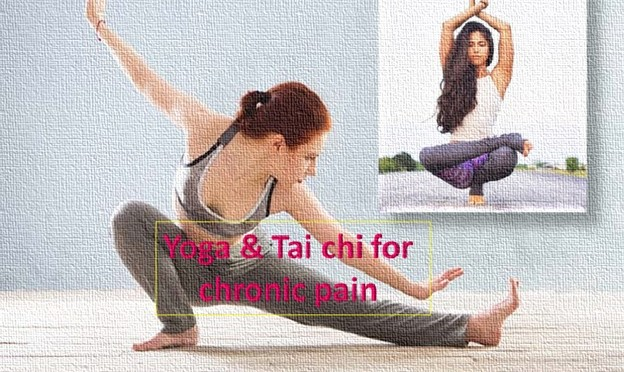 Yoga and Tai chi for chronic pain