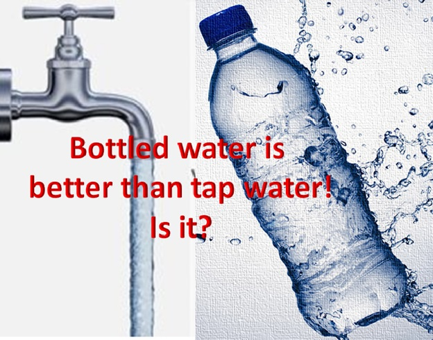 Bottled water is better than tap water