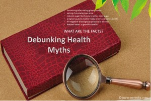 Debunking health myths one by one – Part 1