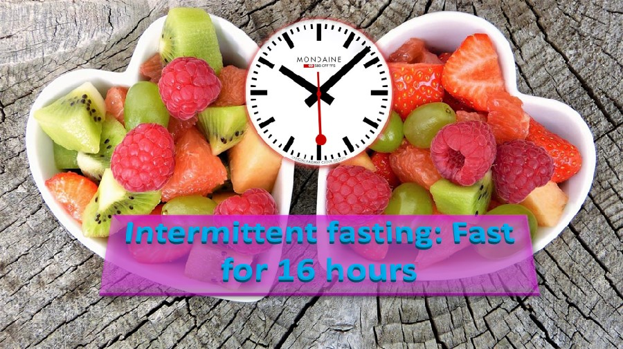 Fast 16 hours - Prolonged fasting