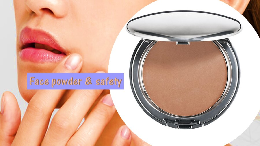 Face powder safety