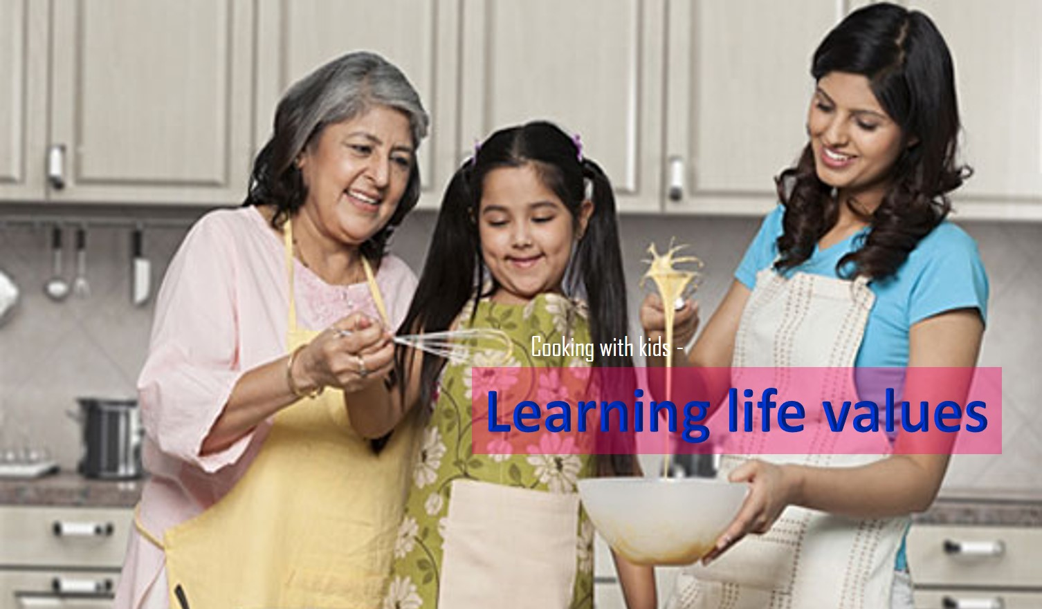 Learning life values while cooking