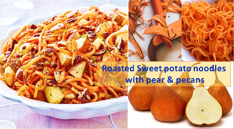 Roasted Sweet potato noodles with pear and pecan