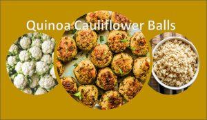 Quinoa cauliflower balls