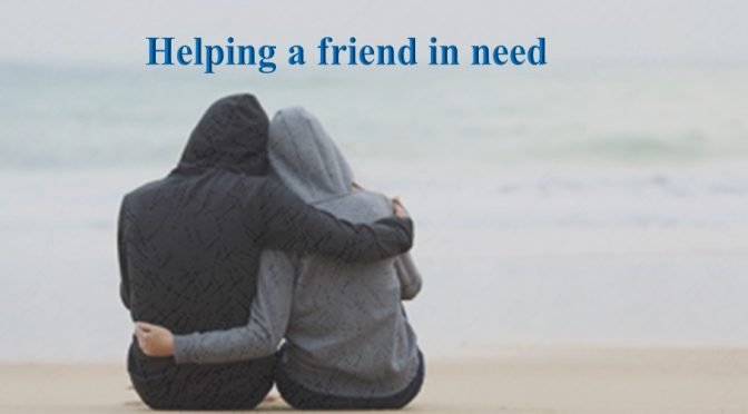 Helping a friend in need