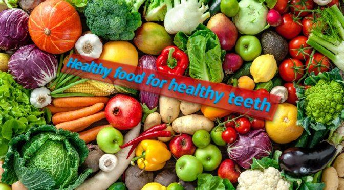Healthy food healthy teeth