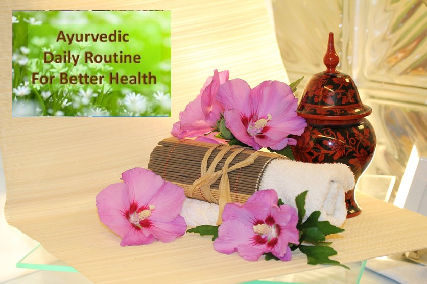 Ayurveda daily routine for better health