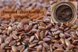 Flaxseed Lehya for Heart Health